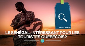 [#Miss Curieuse] Le Sénégal, intéressant pour les touristes québécois?