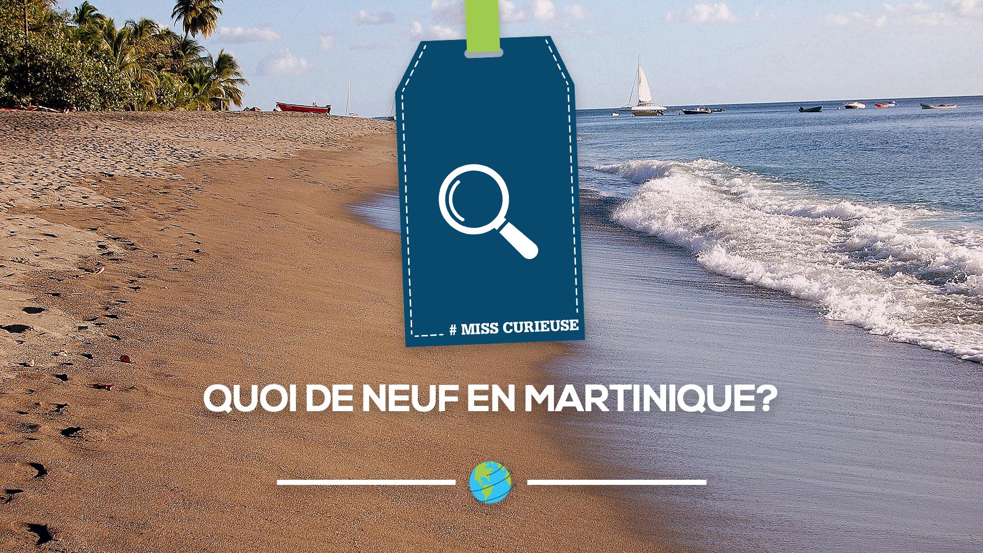 nouveaute tourisme martinique