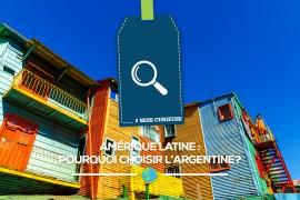 [MissCurieuse] Amérique latine : Pourquoi choisir l'Argentine?