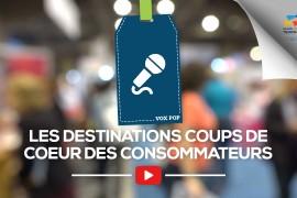 [VOX POP] Les destinations coups de coeur des consommateurs
