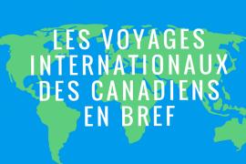 [Étude] Le profil des voyages internationaux des canadiens