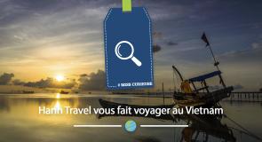 [#Miss Curieuse] Hanh Travel vous fait voyager au Vietnam.
