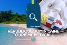 [Miss Curieuse] La République Dominicaine pour vos soins médicaux?