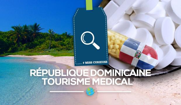 [#Miss Curieuse] La République Dominicaine pour vos soins médicaux: bonne ou mauvaise idée?