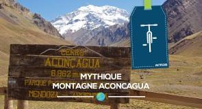 [Aconcagua] Conquête mythique d'une montagne
