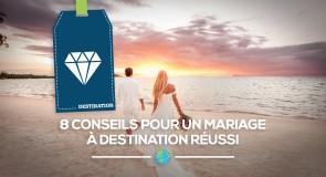 8 conseils pour un mariage à destination réussi