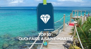 [TOP 10] Quoi faire à Saint-Martin