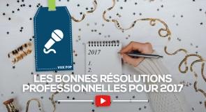 [VOX POP]Les bonnes résolutions professionnelles pour 2017