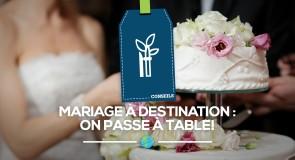 Mariage à destination: on passe à table!