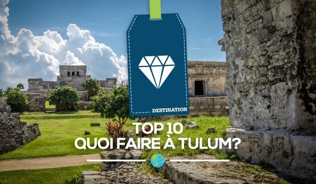Top 10 des activités à faire à Tulum