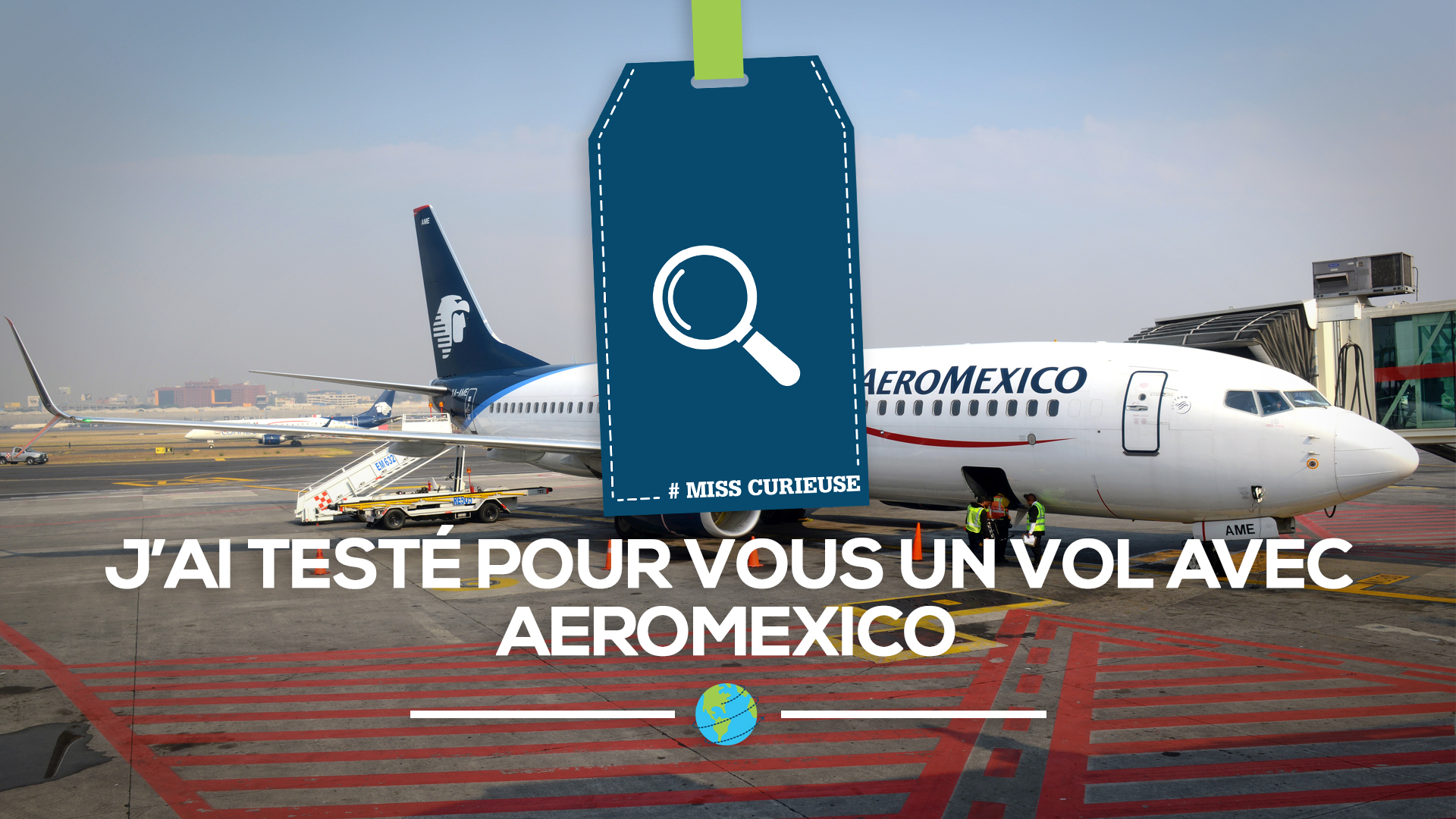 MISS_CURIEUSE_AEROMEXICO_210217