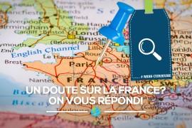 [#Miss Curieuse] Un doute sur la France? On vous répond!