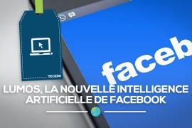 Lumos, la nouvelle intelligence artificielle de Facebook débarque