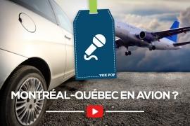[VOXPOP] Montréal-Québec en avion ?