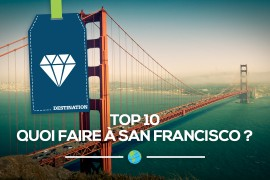 [Top 10] Quoi faire à San Francisco
