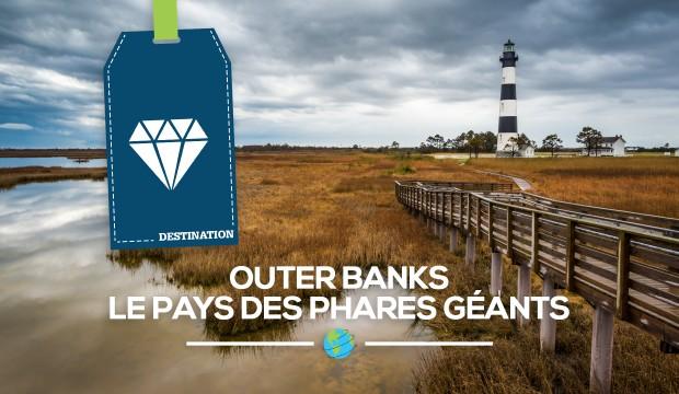 [Outer Banks]: le pays des phares géants