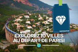Explorez 10 villes au départ de Paris!