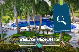 [Miss Curieuse] Velas Resorts : « Le Ritz » du tout inclus!