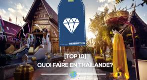 [Top 10] Quoi faire en Thaïlande?