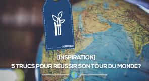 [Conseils] 5 trucs pour réussir son tour du monde