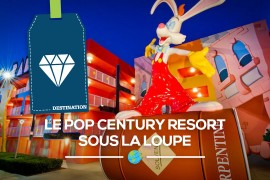 [Disney] Le Pop Century Resort sous la loupe