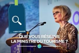 [Miss Curieuse] Que vous réserve la ministre du Tourisme?
