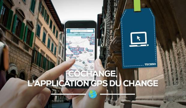 [Appli] CoChange,l'appli GPS des bureaux de change