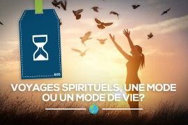 [Inspiration] Voyages spirituels, une mode ou un mode de vie?