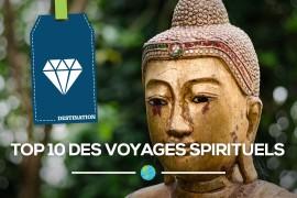 Les 10 incontournables pour un voyage spirituel