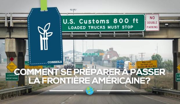 [Ressources] Comment se préparer à passer la frontière américaine?
