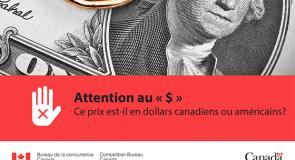 Alerte aux consommateurs – Attention au « $ » : Ce prix est-il en dollars canadiens ou américains?