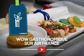 [Air France] Un Wow gastronomique!