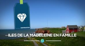 [Iles de la Madeleine] Escale en famille