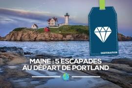 [Maine] 5 escapades au départ de Portland