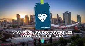 [Calgary] Stampede – J'ai découvert les cowboys!