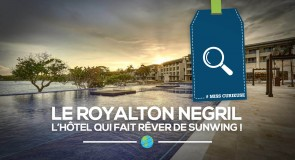 [Miss Curieuse] Le Royalton Negril: l'hôtel qui fait rêver de Sunwing!