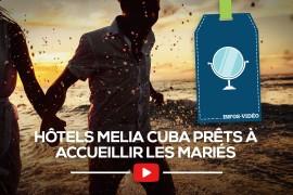 [Meliá Cuba] Planifier un mariage à destination