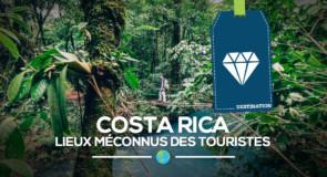 [Costa Rica] Top 10 des lieux extraordinaires à explorer hors des sentiers battus