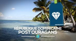 [République Dominicaine] Post ouragans: Vos destinations préférées en vidéos!
