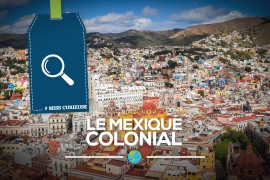 [Miss Curieuse] Le Mexique colonial