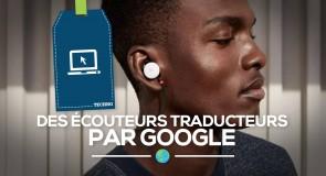 [Techno] Des écouteurs traducteurs par Google