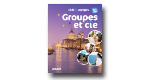 [BROCHURE] Groupes et cie: des nouveautés pour tous les types de voyageurs