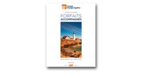 [BROCHURE] Groupe Voyages Québec: nouvelle brochure « forfaits accompagnés été-automne 2018-1019 »
