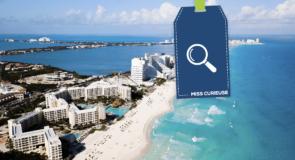 [Miss Curieuse] Faut-il fuir Cancún et l'État de Quintana Roo suite aux violences?