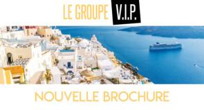 Groupe VIP présente sa nouvelle brochure inédite!
