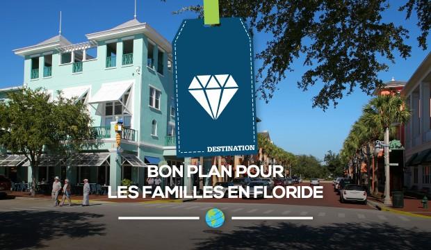 Bon plan pour les familles en Floride