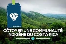 [Insolite] Côtoyer une communauté indigène du Costa Rica