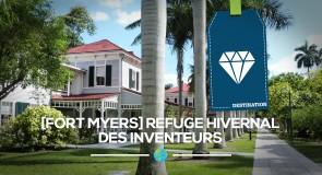 [Fort Myers] Refuge hivernal des inventeurs