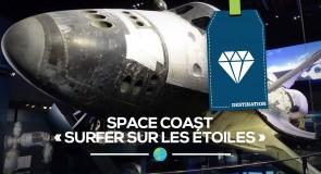 """[Floride] Space Coast """"Surfer sur les étoiles"""""""