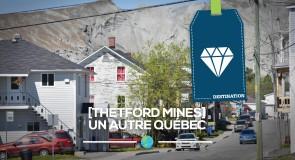 [Thetford Mines] Un autre Québec